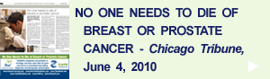 No One Needs to Die of Breast / Prostate Cancer